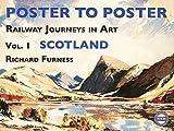 Railway Journeys in Art Volume 1: Scotland (Poster to Poster Series)