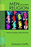 Men and Their Religion : Honor, Hope, and Humor, Capps, Donald, 1563383837