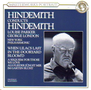 Hindemith Conducts Hindemith (When Lilacs Last in the Dooryard Bloom'd/A Requiem for Those We Love) (Masterworks Portrait)