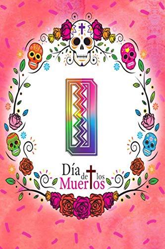 I:  Dia de los Muertos: Sugar Skull Monogrammed Planner-Journal for 53 Weeks -