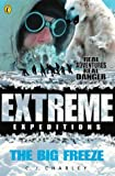 img - for The Big Freeze (Extreme Expeditions) book / textbook / text book