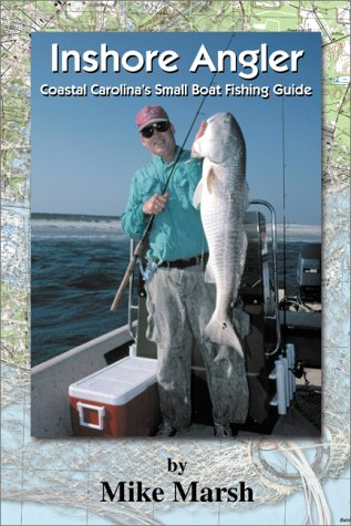 Inshore Angler: Coastal Carolina's Small Boat Fishing Guide (Carolinas Boat Coastal Small)