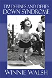 Tim Defines and Defies down Syndrome, Winnie Walsh, 1608131947