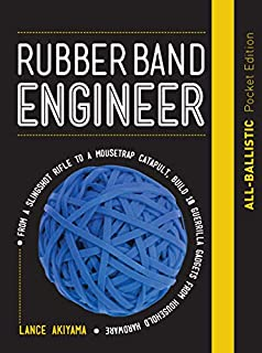 Book Cover: Rubber Band Engineer: All-Ballistic Pocket Edition: From a Slingshot Rifle to a Mousetrap Catapult, Build 10 Guerrilla Gadgets from Household Hardware