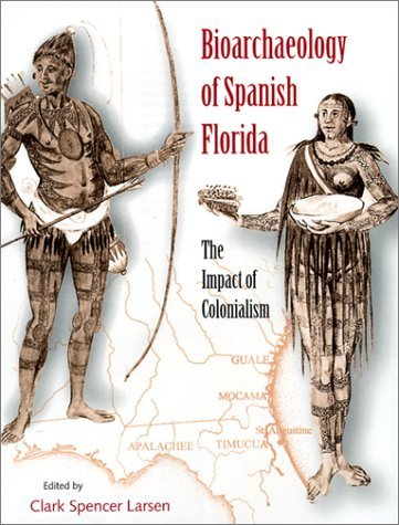 Download Bioarchaeology of Spanish Florida: The Impact of Colonialism: 1st (First) Edition pdf