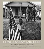 Controversy and Hope, James H. Karales and Julian Cox, 1611171571