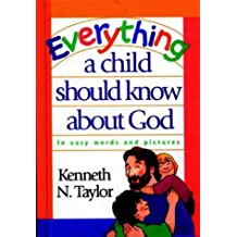 Everything a Child Should Know About God: In Easy Words and Pictures