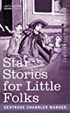 Star Stories for Little Folks, Gertrude Chandler Warner, 1596059060