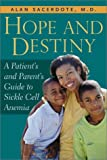 Hope and Destiny: A Patient's and Parent's Guide to Sickle Cell Disease and Sickle Cell Trait