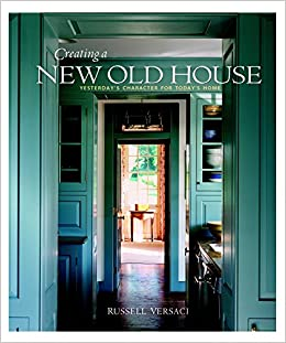 Creating A New Old House: Yesterdayu0027s Character For Todayu0027s Home American  Institute Architects: Amazon.de: Russell Versaci: Fremdsprachige Bücher