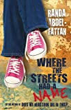 Front cover for the book Where The Streets Had A Name by Randa Abdel-Fattah