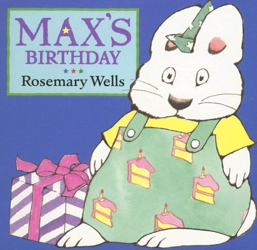 Max's Birthday (Max and Ruby) ()
