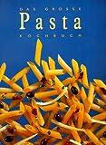 Das große Pasta-Kochbuch