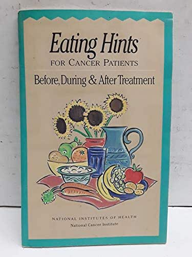Eating Hints for Cancer Patients Before During & After Treatment