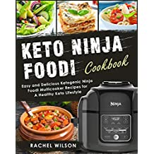 Keto Ninja Foodi  Cookbook: Easy and Delicious Ketogenic Ninja Foodi Multicooker Recipes for A Healthy Keto Lifestyle