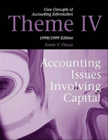 Core Concepts in Accounting Information 1998-1999: Theme IV : Accounting Issues in Involving Capital