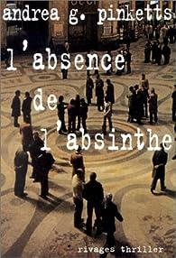 L'Absence de l'absinthe par Andrea G. Pinketts