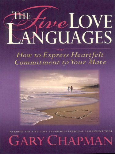 The Five Love Languages: How to Express Heartfelt Commitment to Your Mate (Christian Softcover Originals)