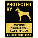 """PROTECTED BY """" DOBERMAN PINSCHERS HOME SECURITY SYSTEM """" PARKING SIGN DOG"""