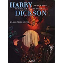 HARRY DICKSON T03 : LES AMIS DE L'ENFER