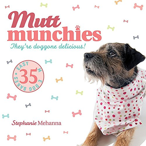 Read Online Mutt Munchies: 35 Easy-To-Make Dog Bakes pdf