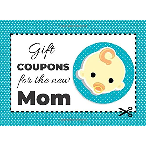 Gift Coupons For The New Mom Blank Coupon Book With 57 Beautiful Fill In The Blank Write In Gift Vouchers For New Parents Full Color Edition Color Interior Coupon Books Yasmeen Om 9781074825621 Amazon Com Books
