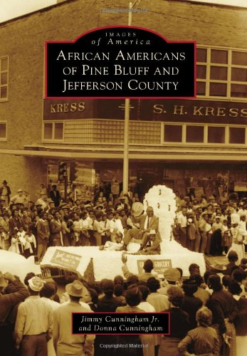Search : African Americans of Pine Bluff and Jefferson County (Images of America)