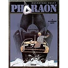 PHARAON T05: DOSSIERS ANTI