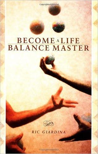 Become A Life Balance Master: Ric Giardina: 9781582700984: Amazon.com: Books