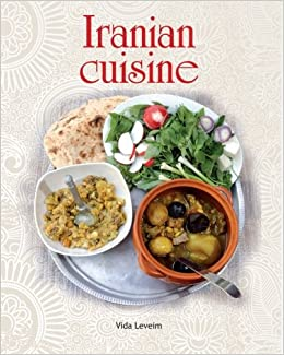 Iranian cuisine vida leveim 9789657589090 books for A treasury of persian cuisine