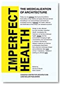Imperfect Health: The Medicalization of Architecture