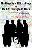 The Illegality of Military Coups and the U S Imbroglio in Africa, Rigobert N. Butandu, 1420831747