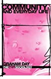 Community and Everyday Life (The New Sociology), Graham Day, 041534073X