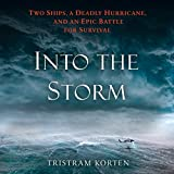 Into the Storm: Two Ships, a Deadly Hurricane, and