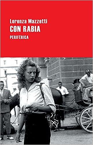Resultado de imagen de imagen Con rabia [Texto impreso] / Lorenza Mazzetti ; traducción de Natalia Zarco.
