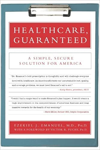 image for Healthcare, Guaranteed: A Simple, Secure Solution for America by Ezekiel J. Emanuel (2008-05-27)