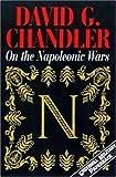 On the Napoleonic Wars, David Chandler, 1853673498