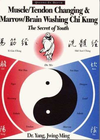Muscle/Tendon Changing and Marrow/Brain Washing Chi Kung: The Secret of Youth
