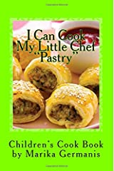 I Can Cook: Pastry (Chldren's Cook Book Series) (Volume 1) Paperback