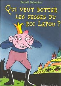 """Afficher """"Qui veut botter les fesses du roi Lepou ?"""""""