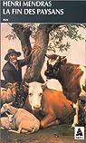 La fin des paysans ; suivi d'une réflexion sur la fin des paysans vingt ans après par Mendras