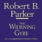 The Widening Gyre: A Spenser Novel   Robert B. Parker
