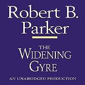 The Widening Gyre: Spenser, Book 10 | Robert B. Parker