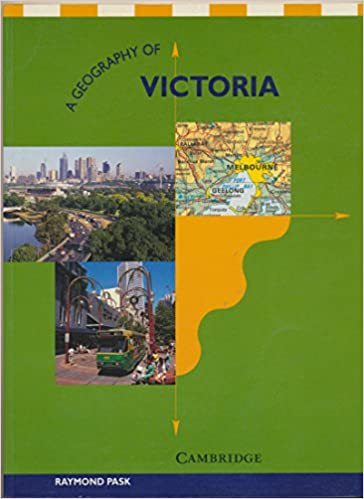 A Geography of Victoria: Raymond Pask: 9780521358415: Books
