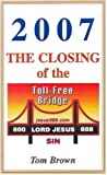 2007 the Closing of the Toll-Free Bridge, Tom Brown, 093228146X