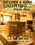 Kitchen and Bathroom Lighting... Made Easy, DeLuca, Michael, 1887127062