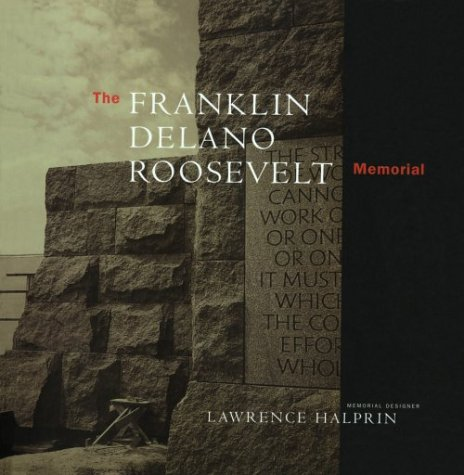 Roosevelt Delano Memorial Franklin - The Franklin Delano Roosevelt Memorial