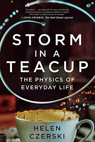 (Storm in a Teacup: The Physics of Everyday Life)