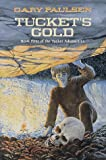 Tucket's Gold, Gary Paulsen, 0385325010