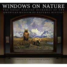 Windows on Nature: The Great Habitat Dioramas of the American Museum of Natural History